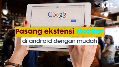 Cara memasang ekstensi mozbar di android