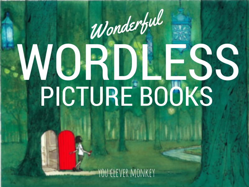 20 Wonderful Wordless Picture Books - a list of some truly wonderful wordless picture books you and your children are sure to enjoy | you clever monkey