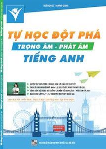 Tự Học Đột Phá Tiếng Anh - Trọng Âm - Phát Âm Tiếng Anh - Hoàng Đào, Hương Giang