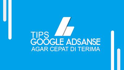 Tips Jitu Cara Agar Cepat Di Terima Google Adsanse