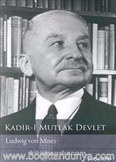 Ludwig Von Mises - Kadir-i Mutlak Devlet