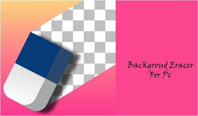 برنامج, ممحاة, خلفية, قوي, ومميز, لإزالة, وحذف, الخلفيات, من, الصور, Background ,Eraser