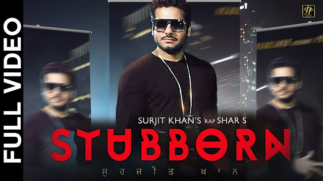 Punjabi Song | Stubborn Lyrics Surjit Khan feat. Shar S