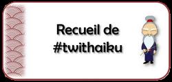 http://senseitwithaiku.blogspot.fr/search/label/Recueil%20de%20%23twithaiku