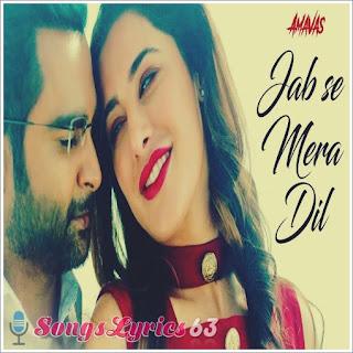 Jab Se Mera Dil Lyrics Amavas [2019]