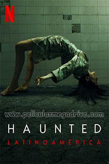 Haunted: LatinoAmérica – Temporada 1 (2021) [Latino] [1080P] [Hazroah]