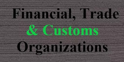 Financial, trade, and customs Organizations