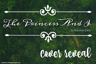 http://scattered-scribblings.blogspot.com/2017/02/cover-reveal-princess-and-i.html