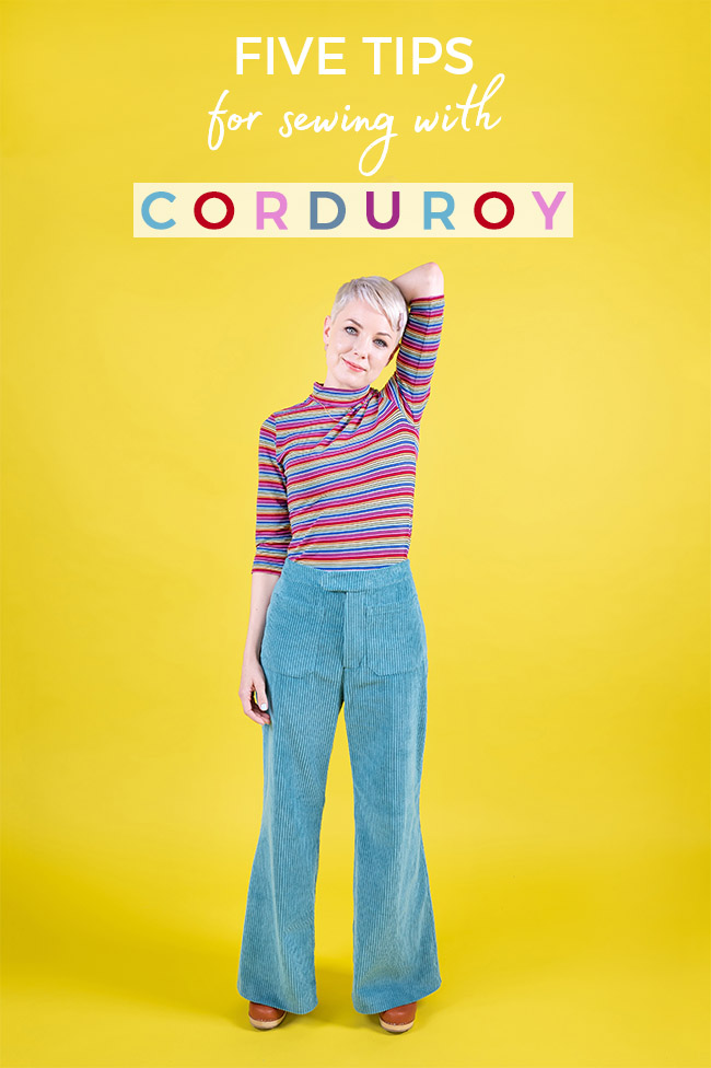 Five tips for Sewing with Corduroy or Needlecord - Tilly and the Buttons