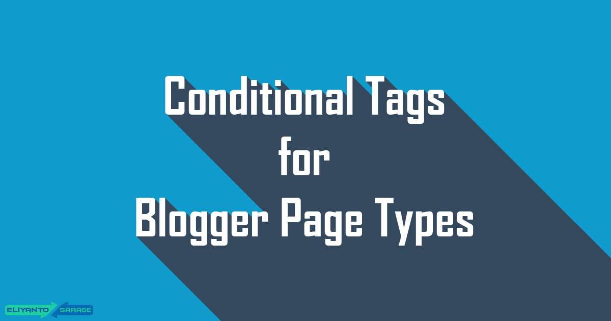 Conditional Tags for Blogger Page Types