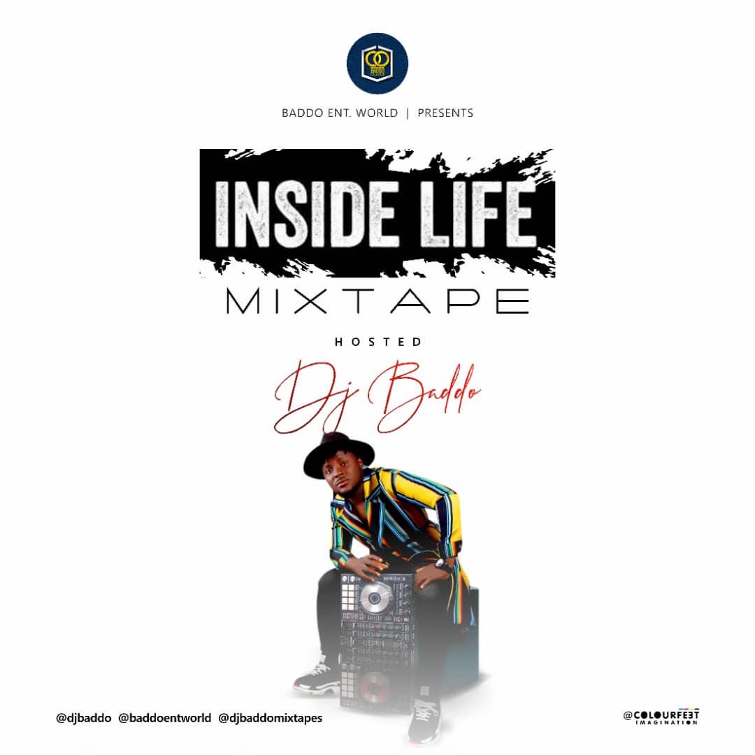 DOWNLOAD MIXTAPE: Dj Baddo - Inside Life Mix - Welcome to