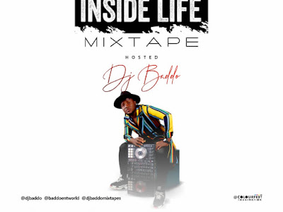 DOWNLOAD MIXTAPE: Dj Baddo - Inside Life Mix