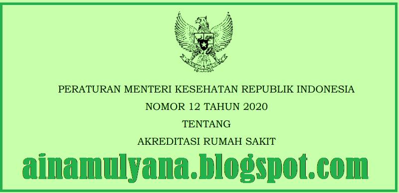 Peraturan Menteri Kesehatan atau Permenkes Nomor 12 Tahun 2020 Tentang Akreditasi Rumah Sakit