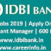 IDBI Bank 600 Posts Recruitment 2019 For Asst Manager, Apply Online