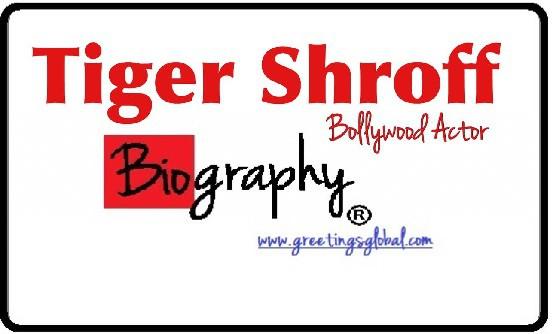 Tiger Shroff Biography