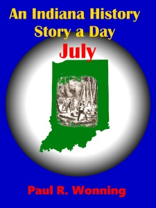 An Indiana History Story a Day – July