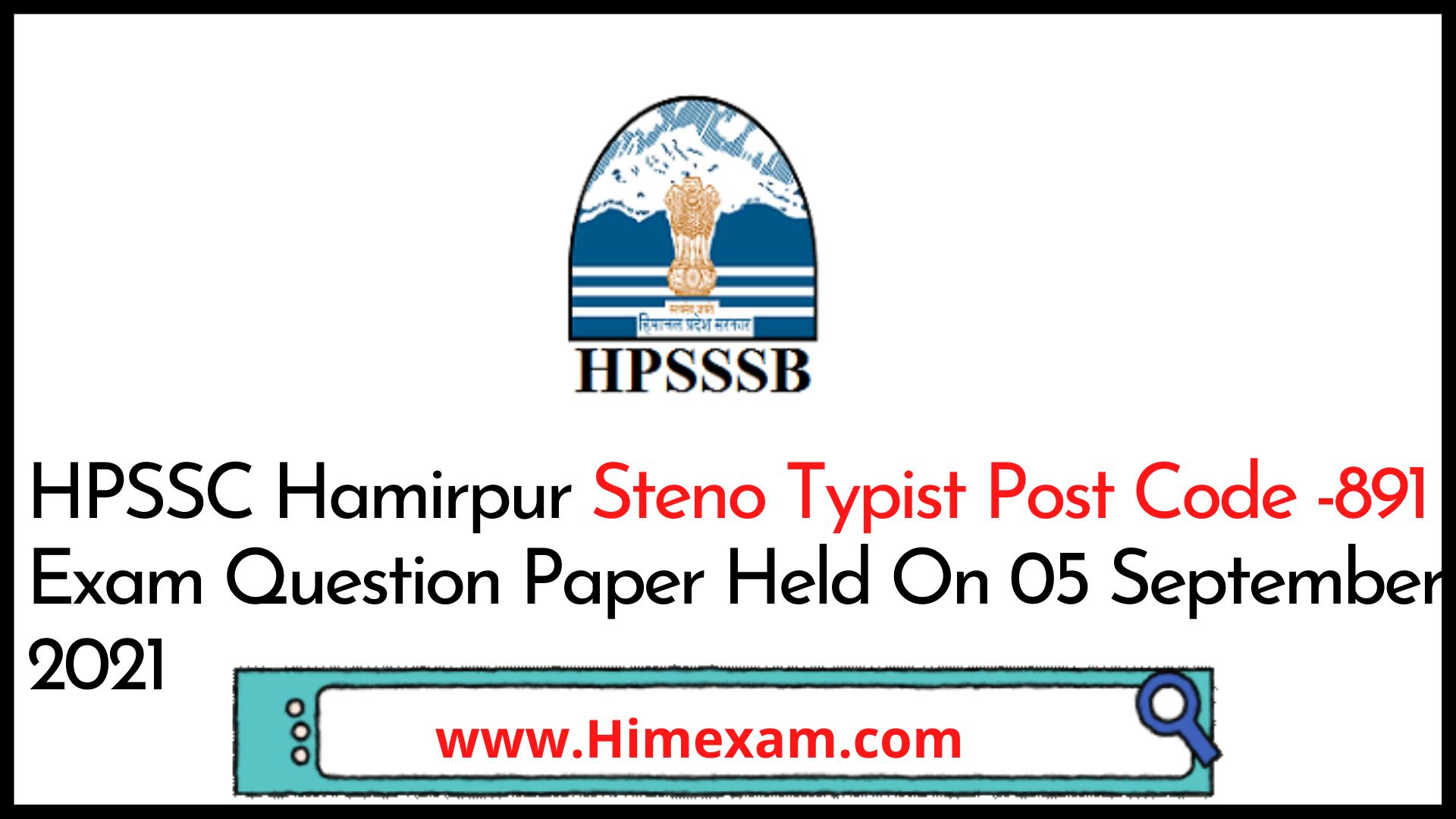 HPSSC Hamirpur Steno Typist  Post Code -891 Exam Question Paper Held On 05 September 2021