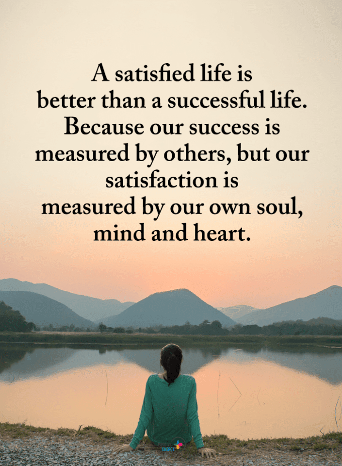 Life Quotes, Satisfied Life Quotes, Successful Life Quotes, Quotes,