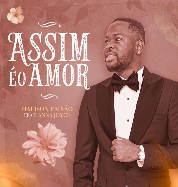 Halison Paixão ft. Anna Joyce - Assim É O Amor (Zouk) [Download] mp3