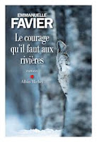 http://tantquilyauradeslivres.blogspot.com/2018/02/le-courage-quil-faut-aux-rivieres.html