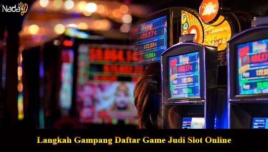 Langkah Gampang Daftar Game Judi Slot Online