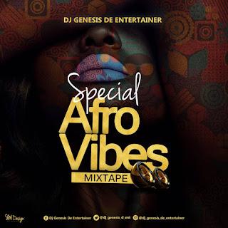 DJ Genesis De Entertainer - Special Afro Vibes Mixtape