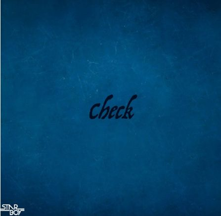 Star Boy ft Wizkid - Check. FAST DOWNLOAD