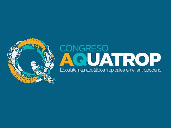 """Quito es sede de Congreso """"Ecosistemas Acuáticos Tropicales en el Antropoceno AQUATROP"""""""