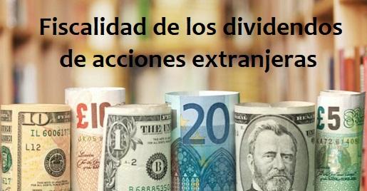 Fiscalidad de los dividendos de acciones extranjeras