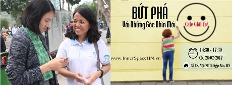 But-Pha-Voi-Nhung-Goc-Nhin-Moi-Cafe-Gioi-Tre-TRUNG-TAM-INNER-SPACE