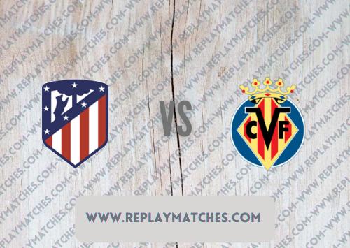 Atletico Madrid vs Villarreal -Highlights 29 August 2021