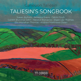 Taliesin's Songbook - 20th and 21st century Welsh song; Susan Bullock, Rebecca Evans, Catrin Finch, Gareth Brynmor John, Natalya Romaniw, Elgan Llyr Thomas, Elin Manahan Thomas, Andrew Matthews-Owen; Tŷ Cerdd