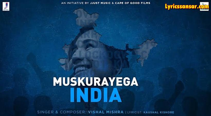 Muskurayega India Lyrics, Vishal Mishra, Akshay Kumar, Motivation Hindi Songs 2020