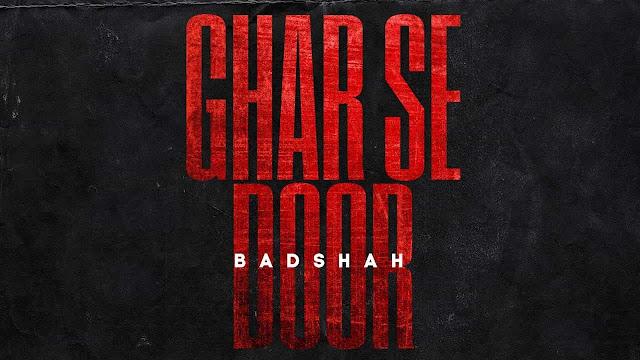 Ghar Se Door - Badshah