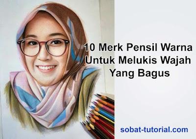 10 Merk Pensil Warna Untuk Melukis Wajah Yang Bagus