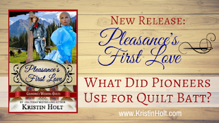 Kristin Holt | What Did Pioneers Use for Quilt Batt?