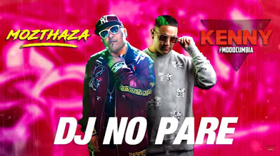 KENNY BYB FT MOZTHAZA - DJ NO PARE