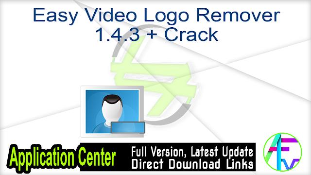 Easy Video Logo Remover 1.4.3 + Crack