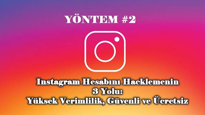 Instagram Hesabını Hacklemenin 3 Yolu: Yöntem #02 Yüksek Verimlilik, Güvenli ve Ücretsiz