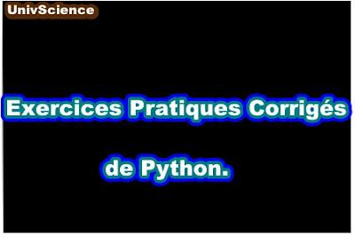 Exercices Pratiques Corrigés de Python.