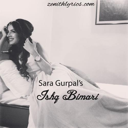 Ishq Bimari Lyrics - Sara Gurpal