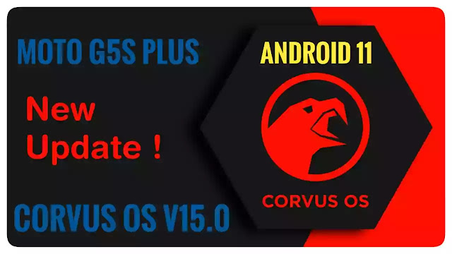 Corvus OS v 15.0  Moto G5s Plus Android 11 Gaming Rom