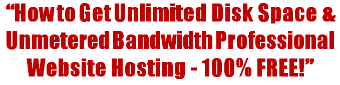 How To Get Unlimited Disk Space & Unmetered Bandwidth Professional Website Hosting - 100% FREE!