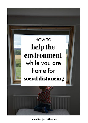 8 Ways to Help the Environment While you are Home for Social Distancing