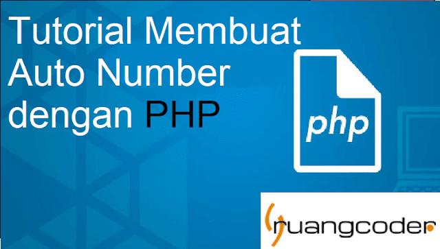 Cara Membuat Auto Number dengan PHP