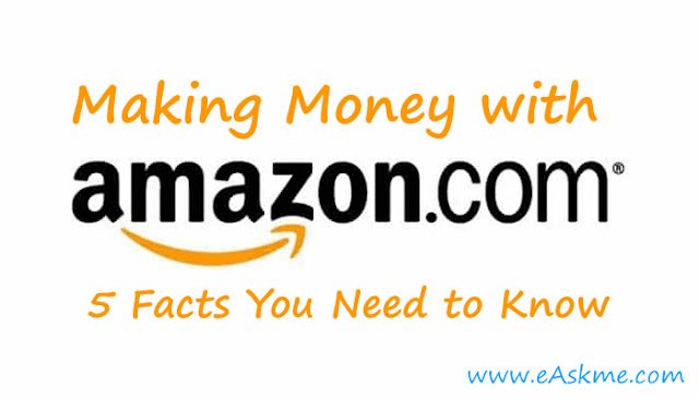 Making Money with Amazon: 5 Facts You Need to Know: eAskme
