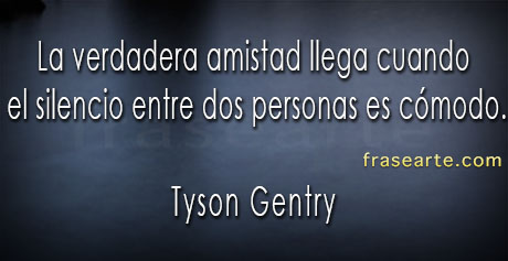 Frases de amistad - Tyson Gentry