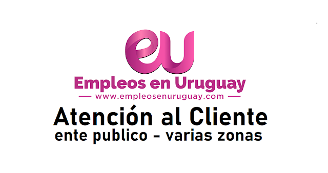 Atención al Cliente - ente publico - varias zonas
