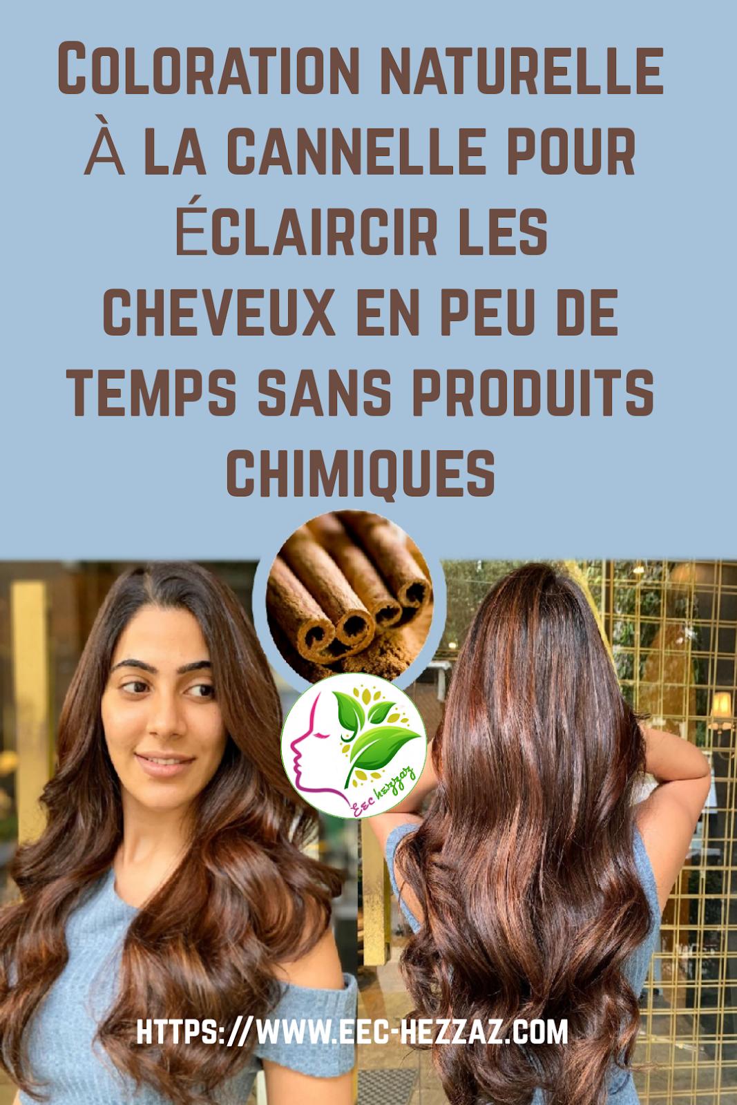 Coloration naturelle à la cannelle pour éclaircir les cheveux en peu de temps sans produits chimiques