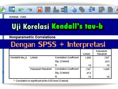 Cara Uji Korelasi Kendall's tau-b (Data Ordinal) dengan SPSS Lengkap